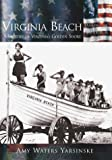 Front cover for the book Virginia Beach : a history of Virginia's golden shore by Amy Waters Yarsinske