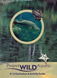 img - for Project Wild Aquatic: K - 12 Curriculum & Activity Guide book / textbook / text book