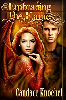 Embracing the Flames (The Born in Flames Trilogy Book 2) by [Knoebel, Candace]