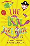 Best Kids Joke Book: A Children's Joke Book The Whole Family Will Love