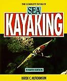 The Complete Book of Sea Kayaking, Derek C. Hutchinson, 1564407225