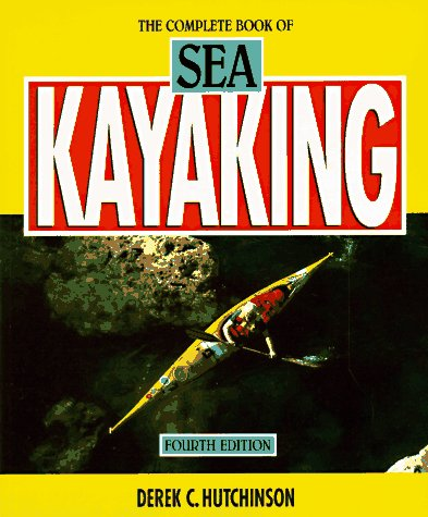The Complete Book of Sea Kayaking, 4th (Sport)