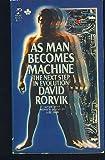 As Man Becomes Machine, David M. Rorvik, 0671822306