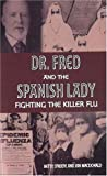 Dr. Fred and the Spanish Lady: Fighting the Killer Flu