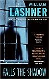Falls the Shadow, William Lashner, 0060721588