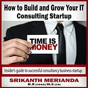 How to Build and Grow Your IT Consulting Startup Audiobook