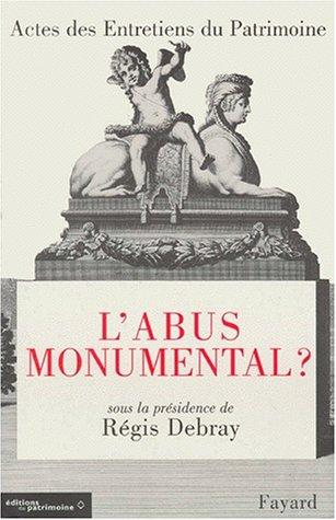 L'Abus monumental Broché – 1 septembre 1999 Régis Debray L' Abus monumental Fayard 2213603421