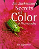 Jim Zuckerman's Secrets of Color in Photography, Jim Zuckerman, 0898798000