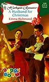 A Husband for Christmas, Emma Richmond, 0373035802