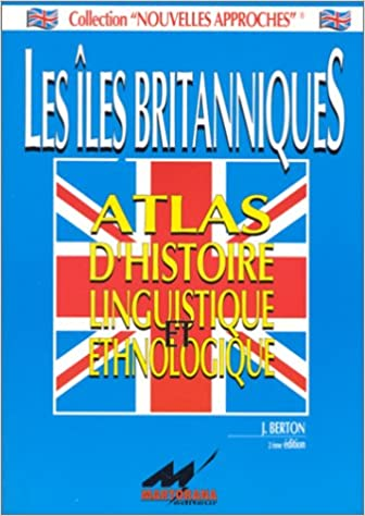 Lire Les îles britanniques : Atlas d'histoire linguistique et ethnologique pdf ebook