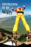 img - for Confessions of an Idiot: The Colourful Tale of a Life in Freefall book / textbook / text book