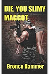 Die You Slimy Maggot (SoCal Noir Detective Stories) Paperback