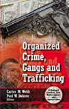img - for Organized Crime, Gangs and Trafficking (Criminal Justice, Law Enforcement and Corrections) book / textbook / text book