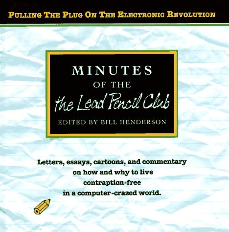 (Minutes of the Lead Pencil Club: Second Thoughts on the Electronic Revolution)