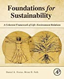 img - for Foundations for Sustainability: A Coherent Framework of Life Environment Relations book / textbook / text book