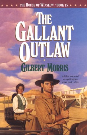 Gallant Outlaw  House Of Winslow