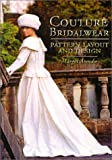 Couture Bridalwear Design : Pattern Layout and Design, Arendse, Margot, 1574882740