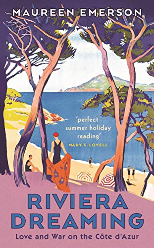 Riviera Dreaming: Love and War on the Côte d'Azur