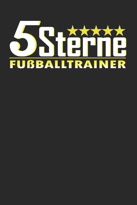 5 Sterne Fussballtrainer Punktiertes Notizbuch Mit 120
