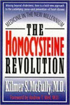 The Homocysteine Revolution: Medicine for the New Millennium