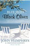Blue Skies & Black Olives: A survivor's tale of housebuilding and peacock chasing in Greece