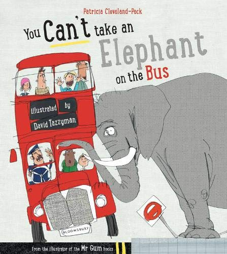 You Can't Take An Elephant On the Bus: Amazon.co.uk: Cleveland-Peck,  Patricia, Tazzyman, David: Books