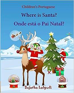 Childrens Portuguese Where Is Santa Onde Esta O Pai Natal