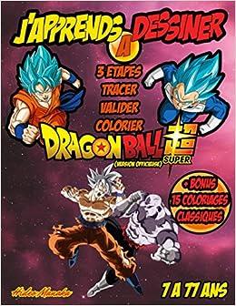 Book's Cover of J'apprends à dessiner dragon ball super: Cadeau idéal pour les fans de la série de 7 à 77 ans. Apprenez à dessiner simplement les personnages du manga culte (version officieuse) (Français) Broché – 7 juillet 2020
