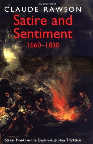 Download Satire and Sentiment 1660-1830: Stress Points in the English Augustan Tradition pdf epub