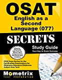 OSAT English as a Second Language (077) Secrets Study Guide: CEOE Exam Review for the Certification Examinations for Oklahoma Educators / Oklahoma Subject Area Tests