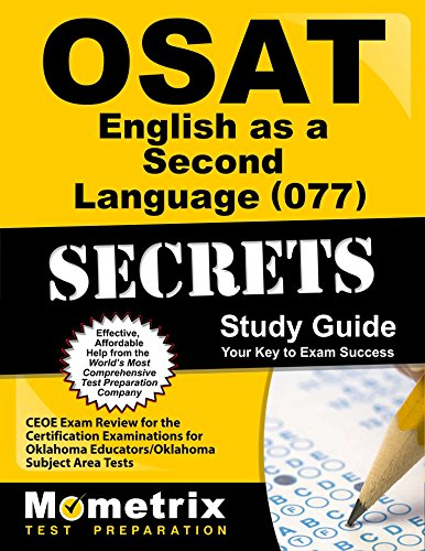 OSAT English as a Second Language (077) Secrets Study Guide: CEOE Exam Review for the Certification Examinations for Oklahoma Educators / Oklahoma Subject Area Tests by Mometrix Media LLC