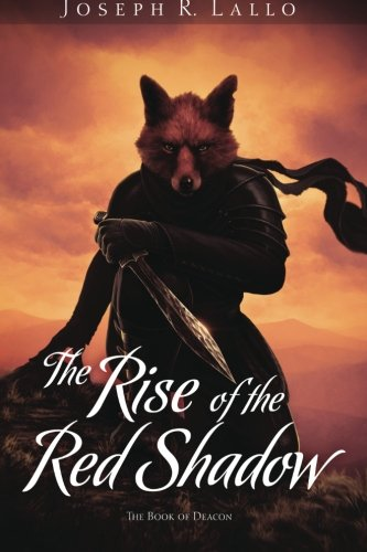 The Rise of the Red Shadow (The Book of Deacon)