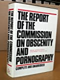 The Report of the Commission on Obscenity and Pornography, United States, 0394469941