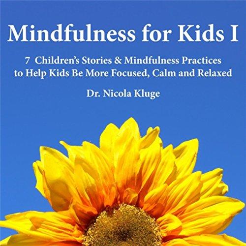 Mindfulness for Kids I: 7 Chil...