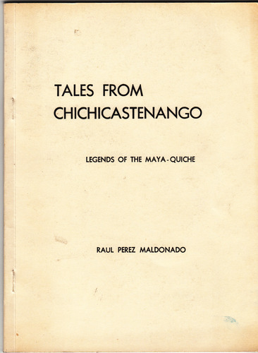 Tales from Chichicastenango: Legends of the Maya-Quiche