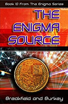 The Enigma Source (The Enigma Series Book 10) by [Burkey, Roxanne E, Breakfield, Charles V]