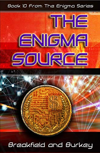 The Enigma Source (The Enigma Series Book 10) by [Breakfield, Charles V, Burkey, Roxanne E]