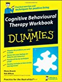 Cognitive Behavioural Therapy Workbook for Dummies, Rhena Branch and Rob Willson, 0470517018