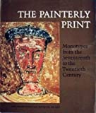 The Painterly Print: Monotypes from the Seventeenth to the Twentieth Century
