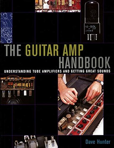 Guitar Amplifier Handbook (Guitar Tube Amp Book)