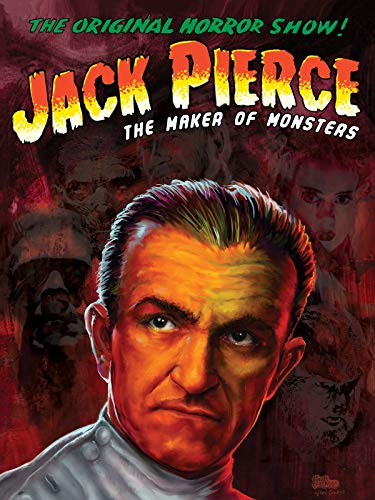 Jack Pierce, the Maker of Monsters