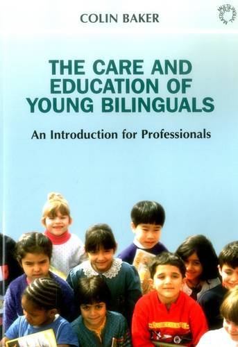 The Care and Education of Young Bilinguals: An Introduction for Professionals