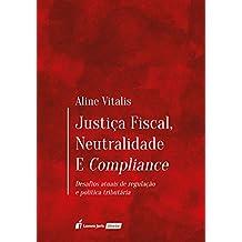 Justiça Fiscal, Neutralidade e Compliance
