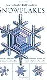 Ken Libbrecht's Field Guide to Snowflakes, Kenneth George Libbrecht, 0760326452