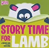Story Time for Lamb, Michael Dahl, 1404864954