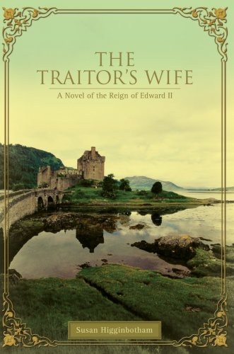 Read Online The Traitor's Wife: A Novel of the Reign of Edward II ebook