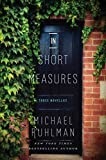 In Short Measures: Three Novellas