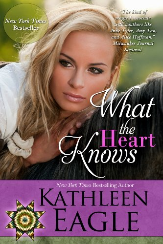 What the Heart Knows by Kathleen Eagle ebook deal