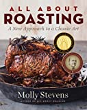 All about Roasting, Molly Stevens, 039306526X