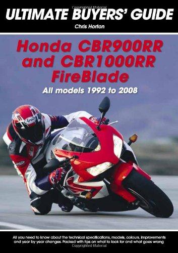 (Honda CBR900RR & CBR 1000RR FireBlade: All Models 1992-2008 (Ultimate Buyers' Guide) )